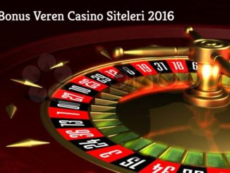 Bedava Bonus Veren Casino Siteleri 2016