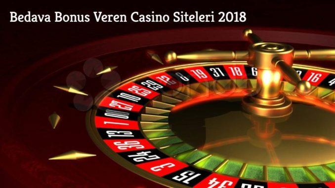 Bedava Bonus Veren Casino Siteleri 2018